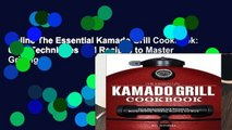 Online The Essential Kamado Grill Cookbook: Core Techniques and Recipes to Master Grilling,