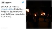 Etats-Unis : Onze ans de prison pour avoir brûlé une croix du Ku Klux Klan