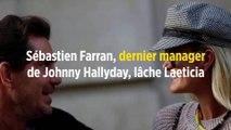 Sébastien Farran, dernier manageur de Johnny Hallyday, lâche Laeticia