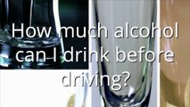 Drink driving - How much alcohol can I drink before driving