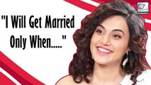 Taapsee Pannu REVEALS Wedding Plans With Her Boyfriend