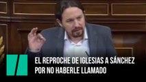 El reproche de Iglesias a Sánchez por no haberle llamado