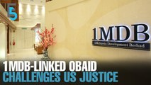 EVENING 5: 1MDB-linked Obaid tests US jurisdiction