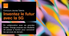 Concours Jeunes Talents – Inventez le futur avec la 5G - Orange
