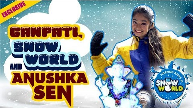 Exclusive: Ganpati, snow world and Anushka Sen