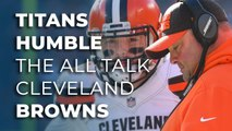 Tennessee humbles the all talk Cleveland Brown in week 1