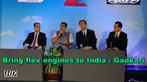 Bring flex engines to India: Gadkari