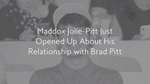 Maddox Jolie-Pitt Just Opened Up About His Relationship with Brad Pitt