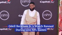 Odell Beckham Can't Wear His 250 Grand Watch On The Field Anymore