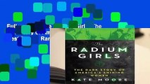 Full version  The Radium Girls: The Dark Story of America s Shining Women  Best Sellers Rank : #5