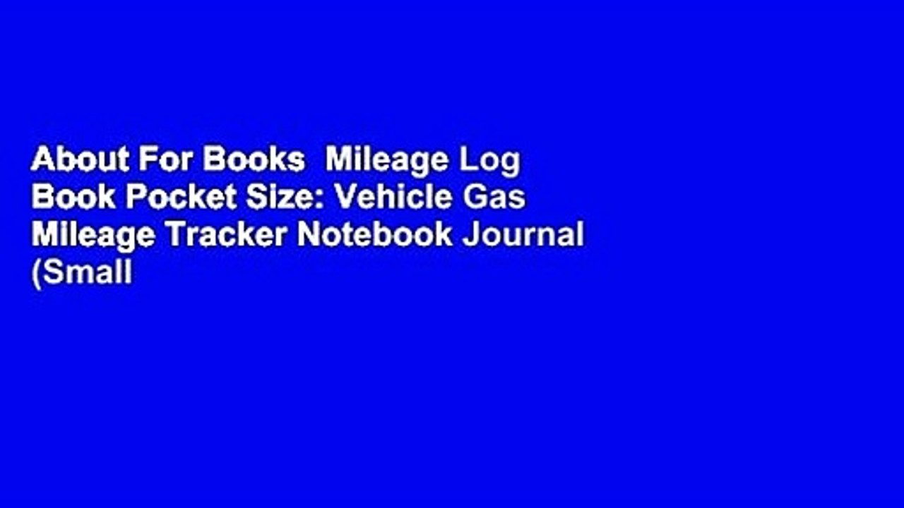 About For Books Mileage Log Book Pocket Size: Vehicle Gas Mileage Tracker  Notebook Journal (Small