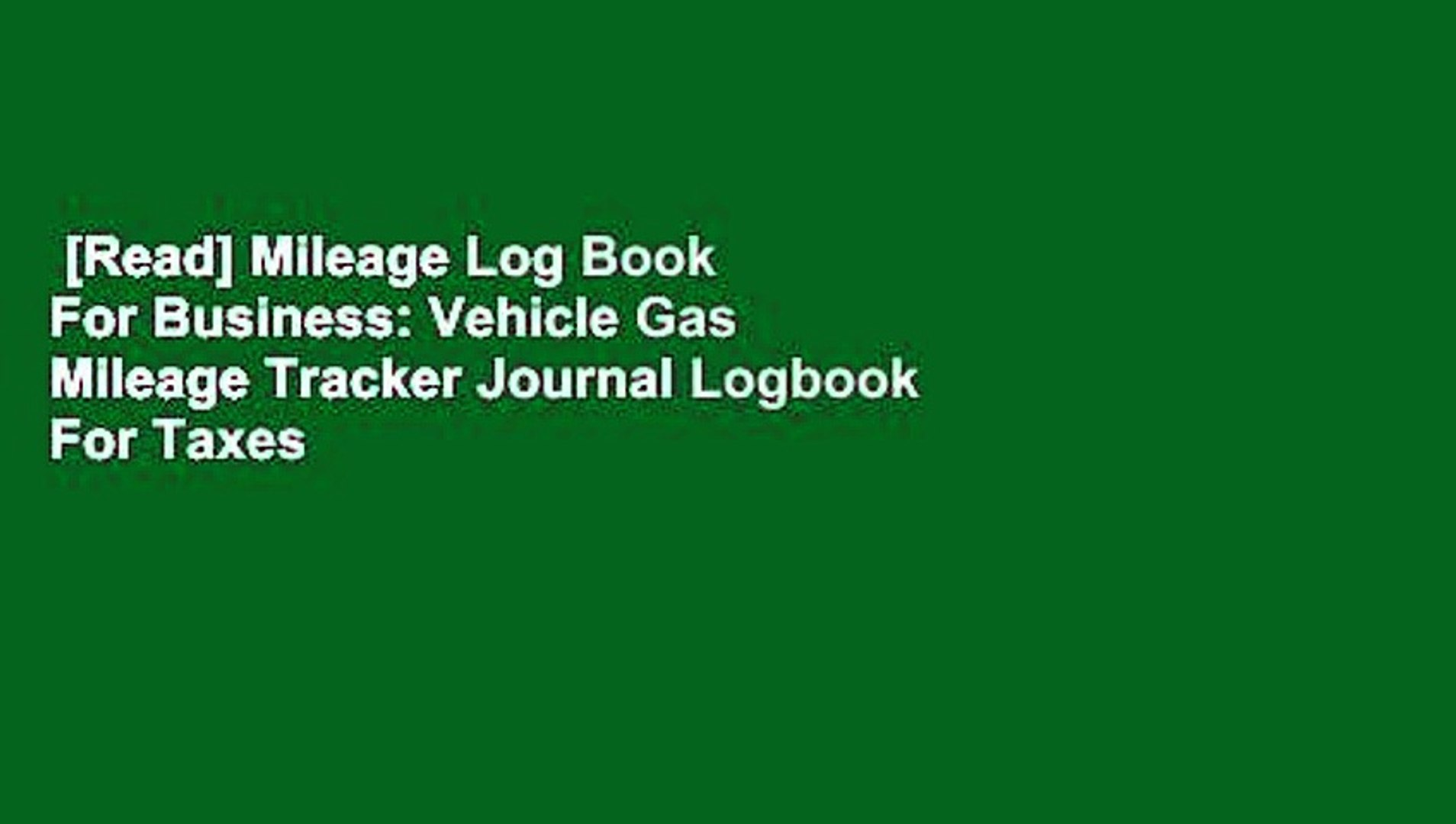[Read] Mileage Log Book For Business: Vehicle Gas Mileage Tracker Journal  Logbook For Taxes For