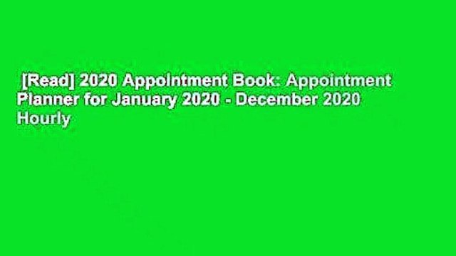 [Read] 2020 Appointment Book: Appointment Planner for January 2020 - December 2020 Hourly