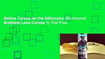 Online Curves for the Billionaire (Richmond Brothers Love Curves 1)  For Free