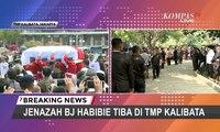 Jenazah BJ Habibie Tiba di TMP Kalibata untuk Dimakamkan