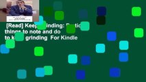 [Read] Keep Grinding  Pratical things to note and do to keep grinding  For Kindle