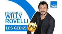 HUMOUR   Les Geeks avec Christophe Beaugrand - L'humeur de Willy Rovelli