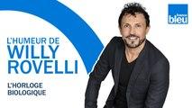 HUMOUR | L'horloge biologique - L'humeur de Willy Rovelli