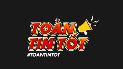 #TOANTINTOT TẬP 6 - TIN TỐT NHẤT TRONG NGÀY- LINH NỰNG ĐÃ VÀO TÙ!