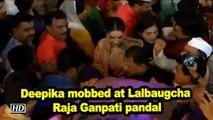 Deepika Padukone mobbed at Lalbaugcha Raja Ganpati pandal