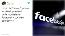 Cryptomonnaie de Facebook : La France dit non à son développement «sur le sol européen»