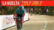 Attaque de Lopez / Lopez Attacks - Étape 18 / Stage 18   La Vuelta 19