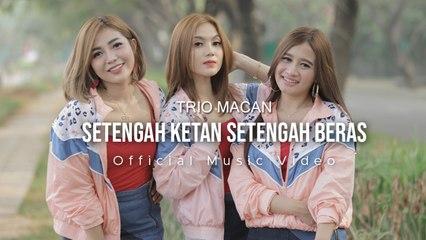 Trio Macan - Setengah Beras Setengah Ketan (Official Music Video)