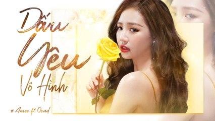 DẤU YÊU VÔ HÌNH- AMEE x OSAD - Official Music Video