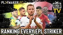 Fan TV | Ranking every Premier League striker from best to worst