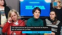 Encuentro de Mujeres en La Plata: esperan que sea el mayor de la historia