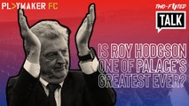 Two-Footed Talk | Is Roy Hogdson one of Crystal Palace's greatest ever managers?