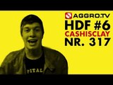 HDF - CASHISCLAY HALT DIE FRESSE 06 NR 317 - RAP SPARRING SPEZIAL (OFFICIAL HD VERSION AGGROTV)