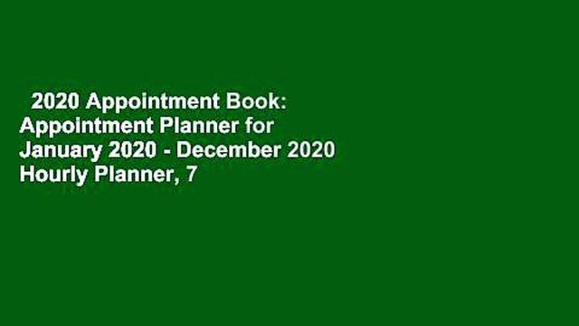 2020 Appointment Book: Appointment Planner for January 2020 - December 2020 Hourly Planner, 7 AM