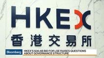 HKEX's Bid for LSE Raises Questions About Governance Structure