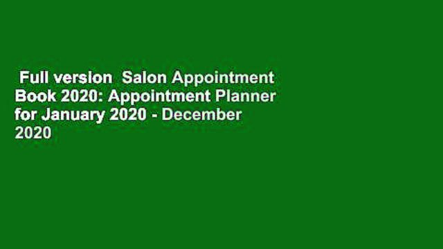 Full version  Salon Appointment Book 2020: Appointment Planner for January 2020 - December 2020
