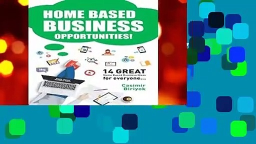 [Read] Home Based Business Opportunities – 14 GREAT Home Based Business Ideas For Everyone…  For