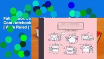Full E-book Composition: Composition: Cool Notebooks | Unicorn Edition | Wide Ruled | 110 Pages