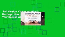 Full Version  Communication in Marriage: How to Communicate with Your Spouse Without Fighting