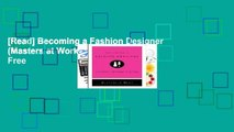 [Read] Becoming a Fashion Designer (Masters at Work)  For Free