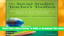 Full E-book The Social Studies Teacher s Toolbox: Hundreds of Practical Ideas to Support Your