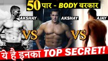 AKSHAY VS AJAY VS SALMAN - Check out Their Fitness Secret At The Age Of 50 Plus!