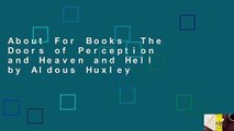 About For Books  The Doors of Perception and Heaven and Hell by Aldous Huxley