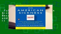 Full version  An American Sickness: How Healthcare Became Big Business and How You Can Take It