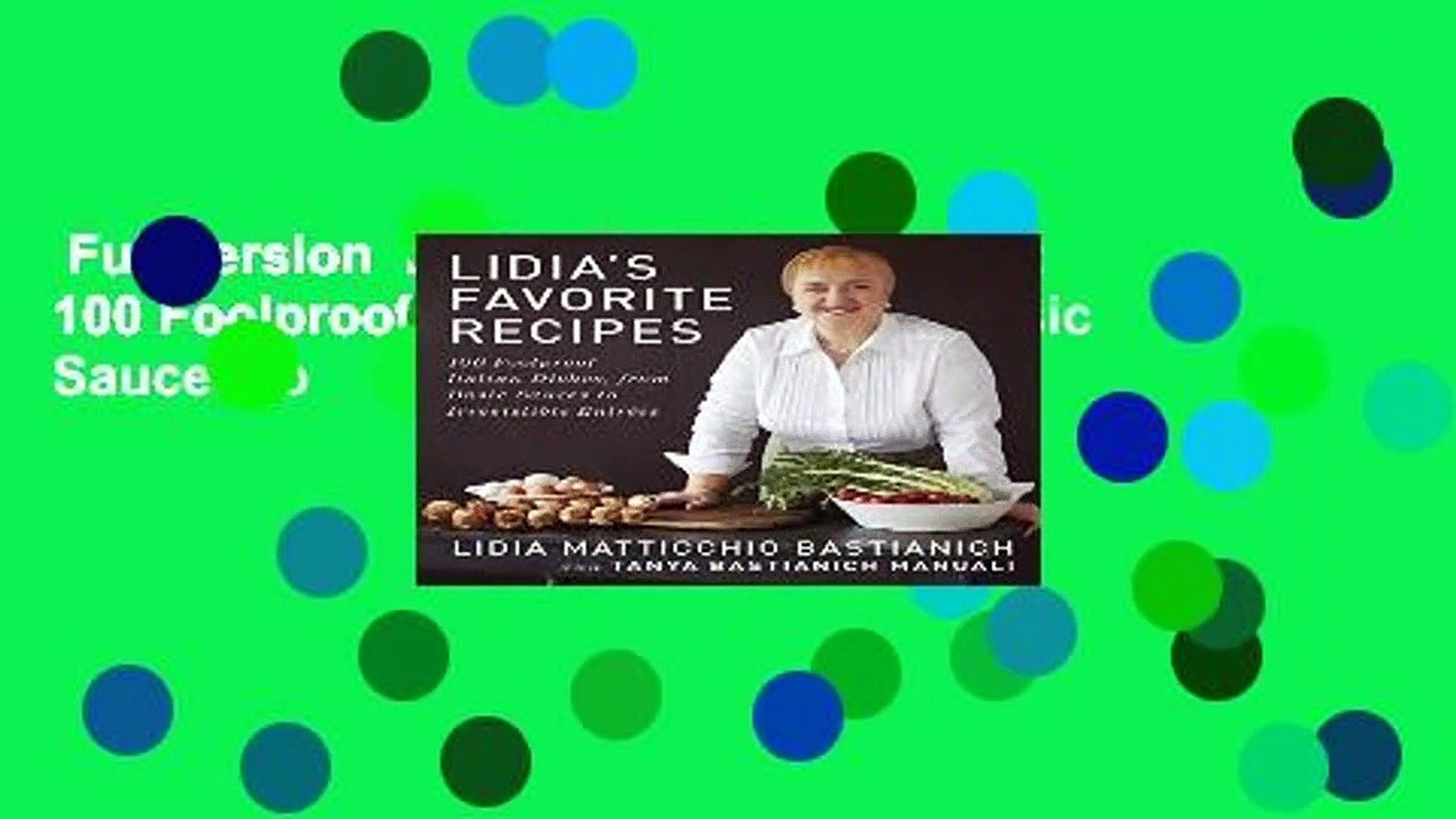 Full version  Lidia s Favorite Recipes: 100 Foolproof Italian Dishes, from Basic Sauces to