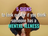 Mental health - Five signs to look for if someone has a mental illness