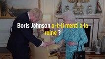 Boris Johnson a-t-il menti à la reine ?