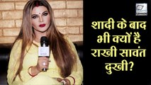 Why Rakhi Is Upset With Her Marriage?