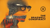 The Bradwell Conspiracy - Seconde bande-annonce