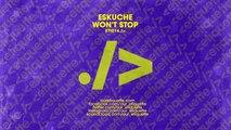 Eskuche - Won't Stop (Extended Mix)