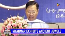 Myanmar exhibits ancient jewels